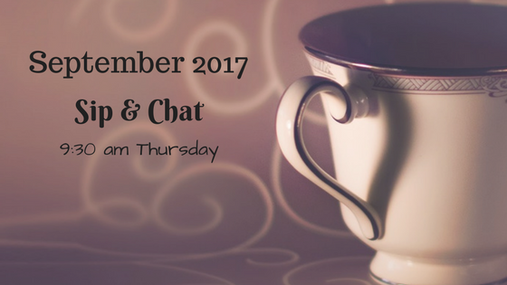 September 2017 Sip & Chat