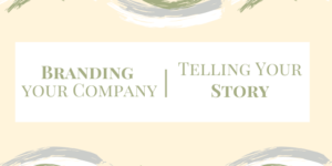 Branding your Company, Telling your story