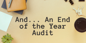 And...An End of the Year Audit